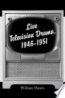 Live Television Drama  1946  1951