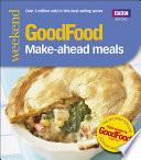 Good Food  Make ahead Meals
