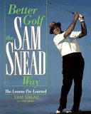 Better Golf the Sam Snead Way