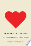 Fraught Intimacies