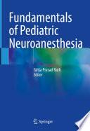 Fundamentals of Pediatric Neuroanesthesia