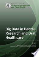 Big Data in Dental Research and Oral Healthcare