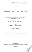 A History of the Church from A D  322 to the Death of Theodore of Mopsuestia  A D  427