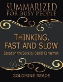 Thinking, Fast and Slow - Summarized for Busy People: Based On the Book By Daniel Kahneman Pdf/ePub eBook