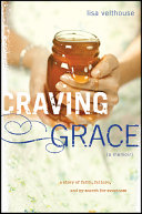 Craving Grace: A Story of Faith, Failure, and My Search for ...