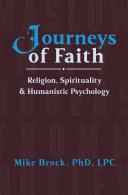 Journeys of Faith  Religion  Spirituality    Humanistic Psychology