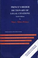 Prince s Bieber Dictionary of Legal Citations