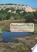 Enchanted Rock  : A Natural and Human History