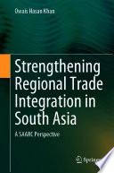 Strengthening Regional Trade Integration In South Asia
