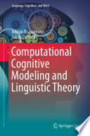 Computational Cognitive Modeling and Linguistic Theory Book