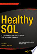 """Healthy SQL: A Comprehensive Guide to Healthy SQL Server Performance"" by Robert Pearl"