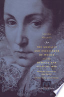"""The Nobility and Excellence of Women and the Defects and Vices of Men"" by Lucrezia Marinella, Anne Dunhill, Letizia Panizza"
