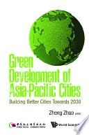 Green Development Of Asia pacific Cities  Building Better Cities Towards 2030