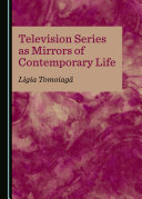 Television Series as Mirrors of Contemporary Life