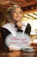 More than a Pretty Face  A Harvey House Brides Novella