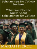Scholarships for College Students  What You Need to Know About Scholarships for College