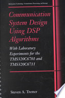 Communication System Design Using DSP Algorithms: With