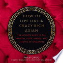 How to Live Like a Crazy Rich Asian Book PDF