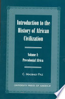 Introduction to the History of African Civilization  Precolonial Africa