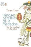 Pdf Histoires parallèles de la médecine. Des Fleurs de Bach à l'ostéopathie