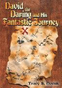 David the Daring and His Fantastic Journey