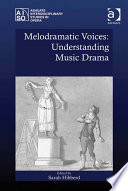 Melodramatic Voices  Understanding Music Drama Book