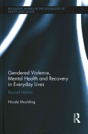 Gendered abuse  violence and mental health in everyday lives  beyond trauma