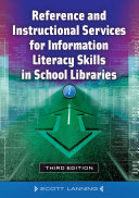 Reference and Instructional Services for Information Literacy Skills in School Libraries, 3rd Edition