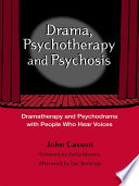 Drama Psychotherapy And Psychosis