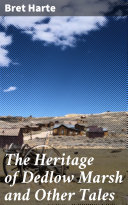 The Heritage of Dedlow Marsh and Other Tales [Pdf/ePub] eBook