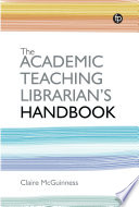 The Academic Teaching Librarian s Handbook