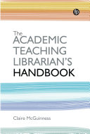 The Academic Teaching Librarian s Handbook
