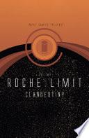 Roche Limit  Clandestiny Vol  2