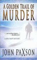 A Golden Trail of Murder