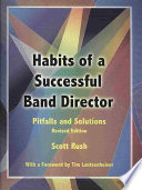 """Habits of a Successful Band Director: Pitfalls and Solutions"" by Scott Rush, Tim Lautzenheiser"