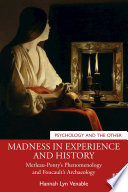 Madness in Experience and History
