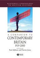 A Companion to Contemporary Britain 1939   2000