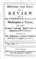 Moderation Truly Stated  Or  A Review of a Late Pamphlet  Entitul d  Moderation a Vertue