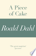 A Piece of Cake  A Roald Dahl Short Story
