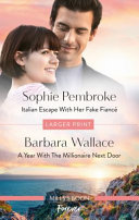 Italian Escape with Her Fake Fianc   a Year with the Millionaire Next Door Book