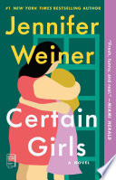 """Certain Girls: A Novel"" by Jennifer Weiner"