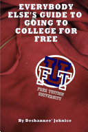 Everybody Else s Guide to Going to College for Free
