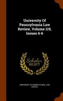 University Of Pennsylvania Law Review Volume 119 Issues 4 6