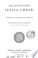 Shakespeare S Plays For Schools Abridged And Annotated By C M Yonge Standards Vi And Vii 5 Pt Henry Iv Pts 1 And 2 Henry V Richard Ii And Julius Caesar