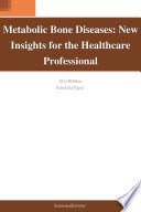 Metabolic Bone Diseases  New Insights for the Healthcare Professional  2011 Edition