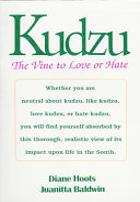 Kudzu  the Vine to Love Or Hate