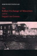 The Balkan Exchange of Minorities and Its Impact on Greece