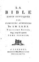La Bible enfin expliquée par plusieurs aumoniers de S.M. L.R.D.P. Tome premier (-second)