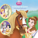 Disney Princess: A Horse to Love: An Enchanted Stables Story