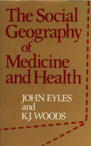 The Social Geography of Medicine and Health Book